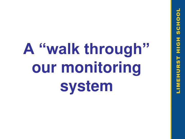 "A ""walk through"" our monitoring system"
