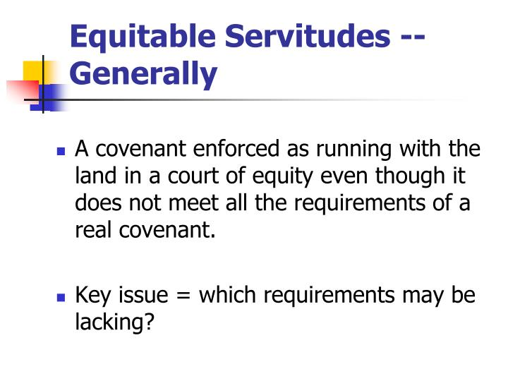 Equitable Servitudes -- Generally