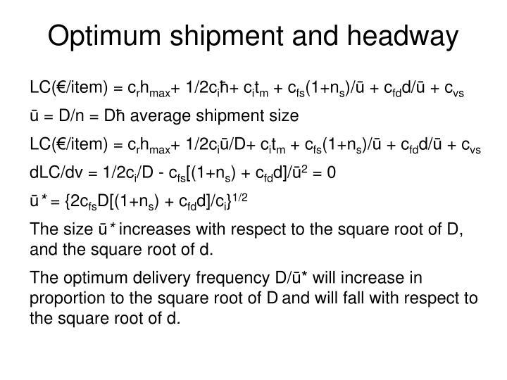 Optimum shipment and headway