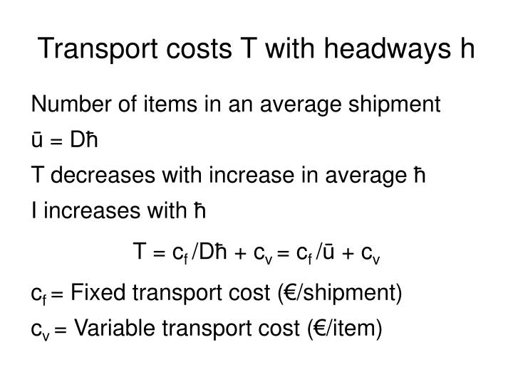 Transport costs T with headways h