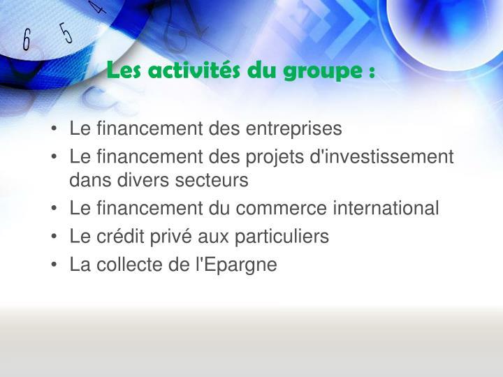 Les activités du groupe: