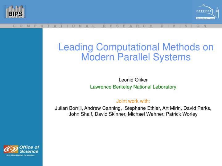 leading computational methods on modern parallel systems n.