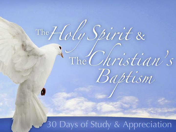 The Holy Spirit & The Christian's Baptism
