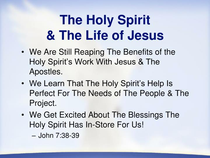 The holy spirit the life of jesus