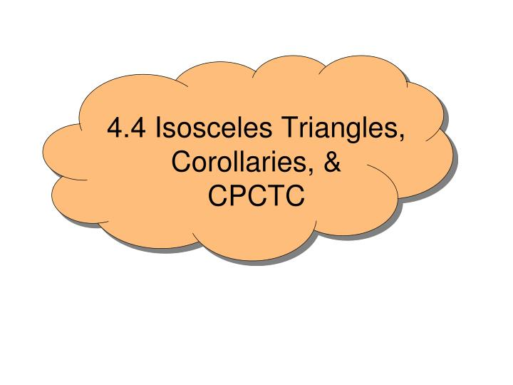 4 4 isosceles triangles corollaries cpctc