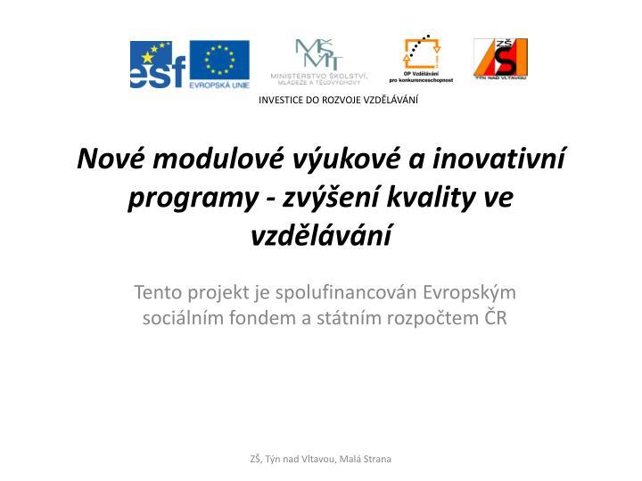 nov modulov v ukov a inovativn programy zv en kvality ve vzd l v n n.