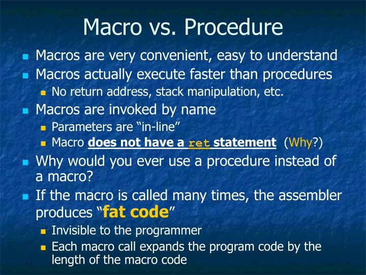 Macro vs. Procedure