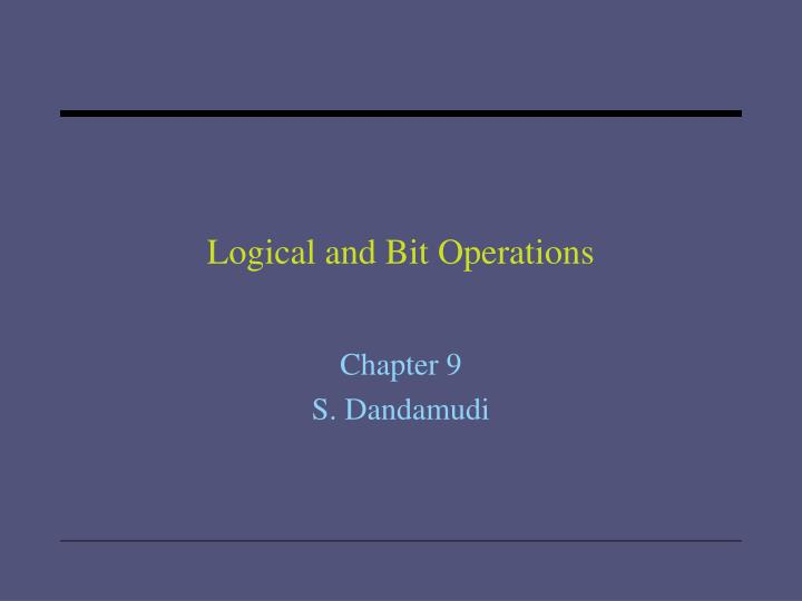 Logical and bit operations