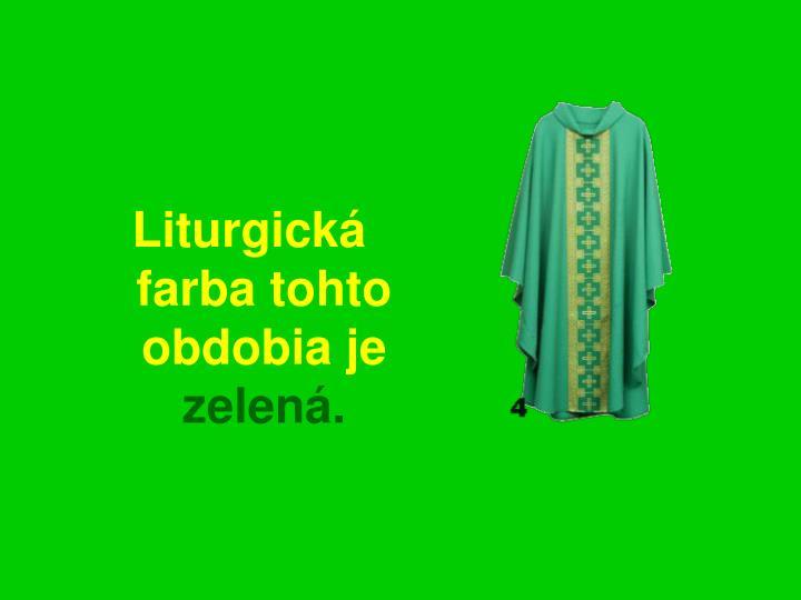 Liturgická farba tohto obdobia je