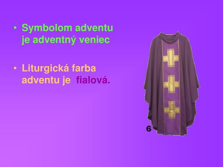 Symbolom adventu je adventný veniec