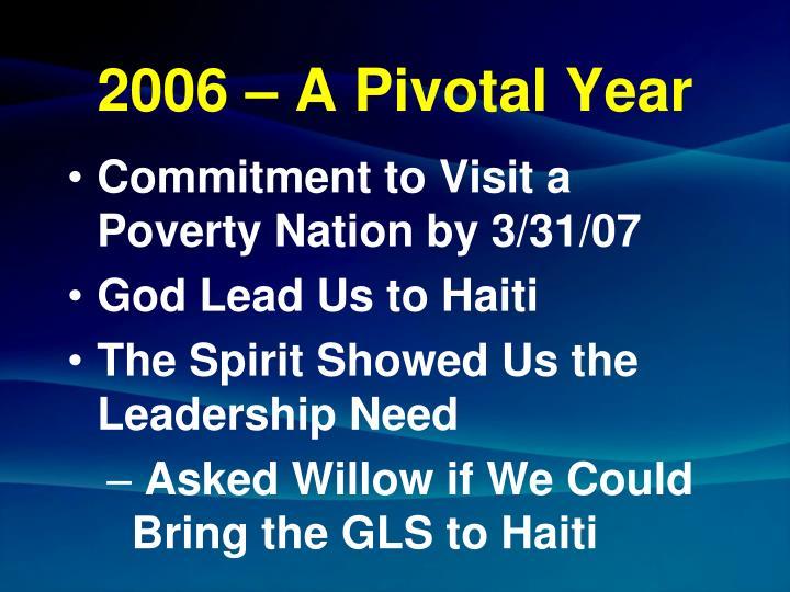 2006 – A Pivotal Year