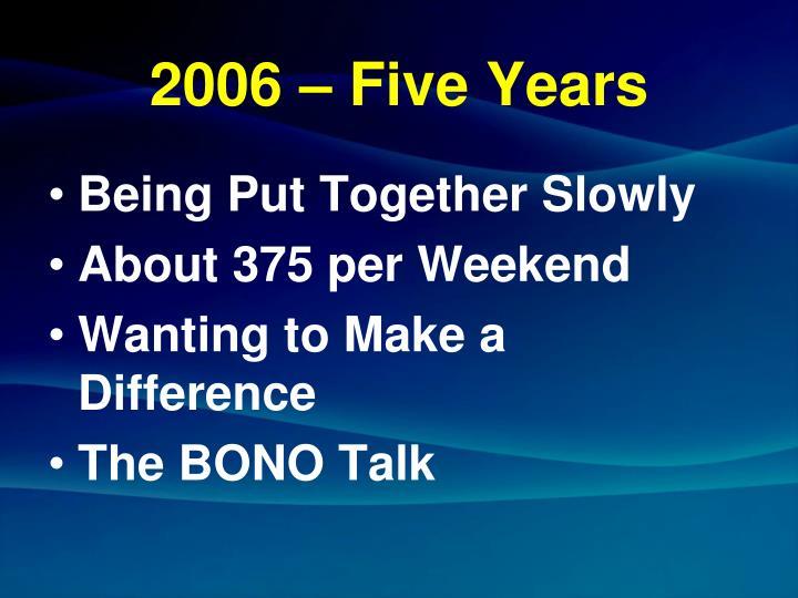 2006 – Five Years