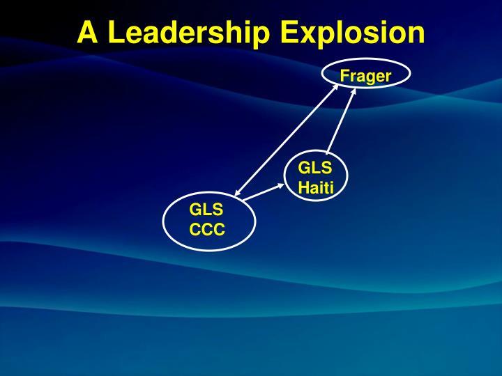 A Leadership Explosion
