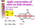 apply conservation of mass on both streams