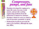 compressors pumps and fans