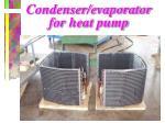 condenser evaporator for heat pump