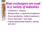 heat exchangers are used in a variety of industries