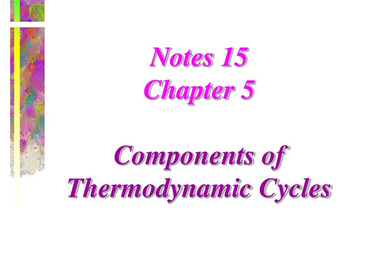 notes 15 chapter 5 components of thermodynamic cycles n.