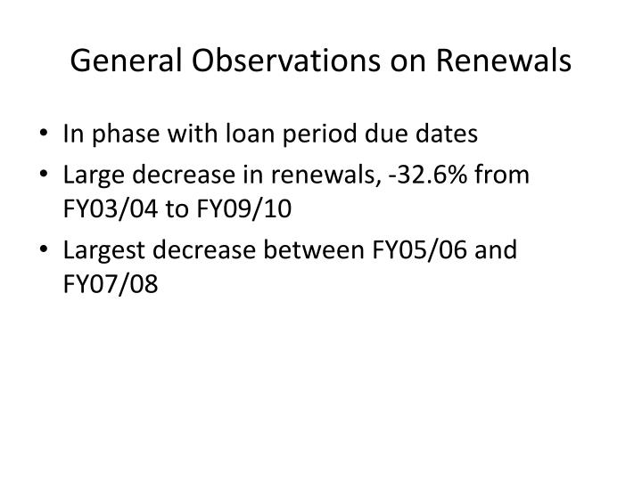 General Observations on Renewals