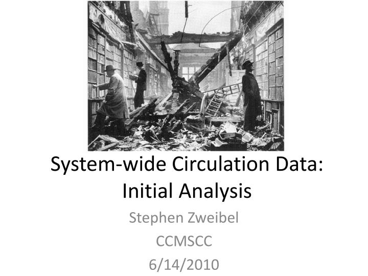 System wide circulation data initial analysis