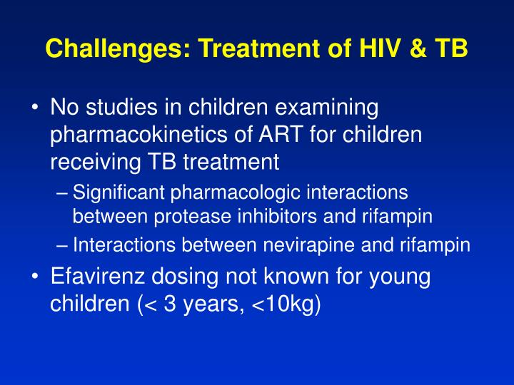 Challenges: Treatment of HIV & TB