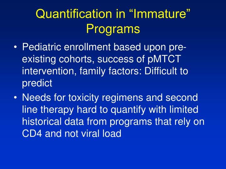 """Quantification in """"Immature"""" Programs"""