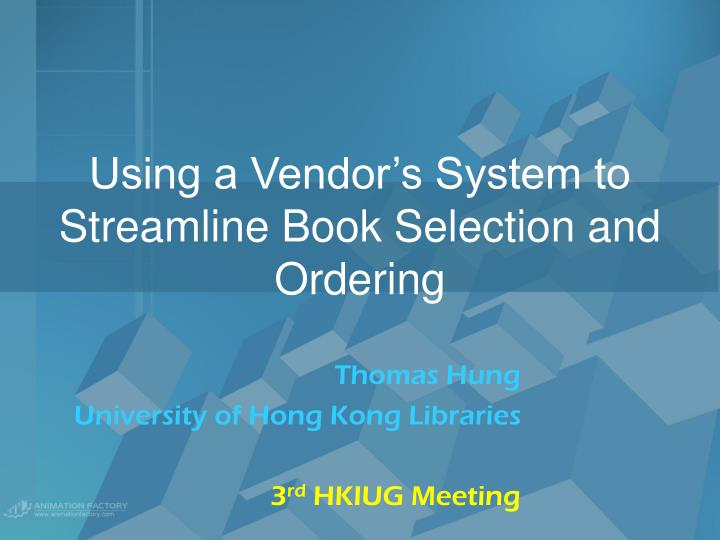 using a vendor s system to streamline book selection and ordering n.