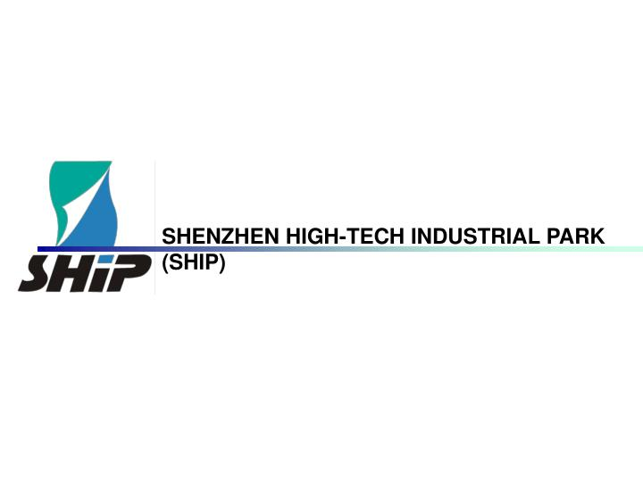 shenzhen high tech industrial park ship n.