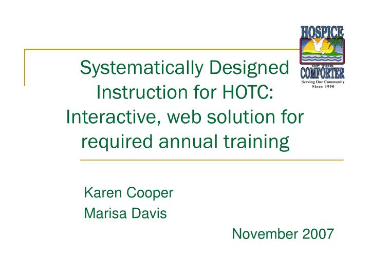 systematically designed instruction for hotc interactive web solution for required annual training n.