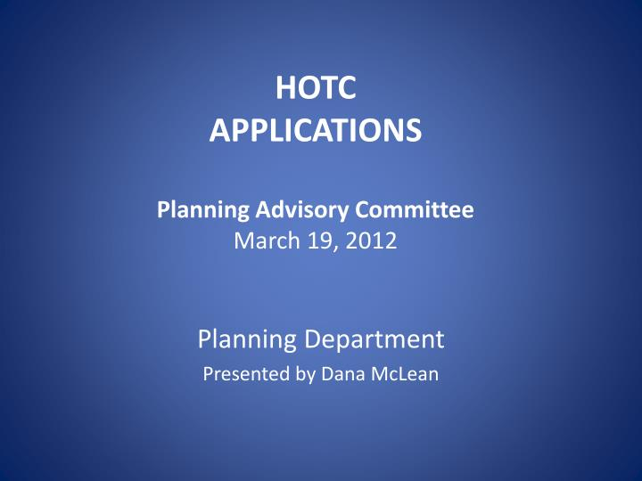 hotc applications planning advisory committee march 19 2012 n.