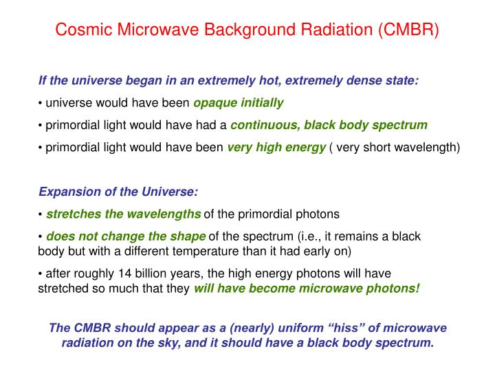 Cosmic Microwave Background Radiation (CMBR)