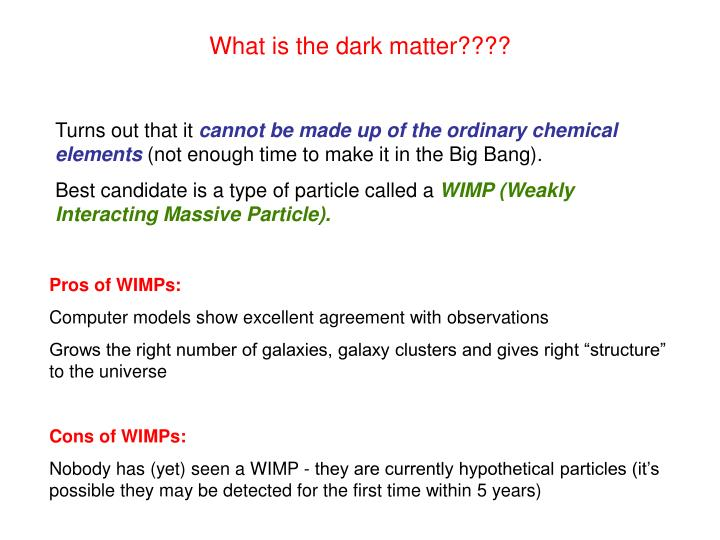 What is the dark matter????
