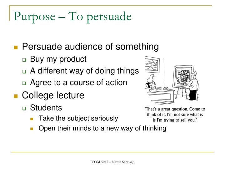 Purpose – To persuade
