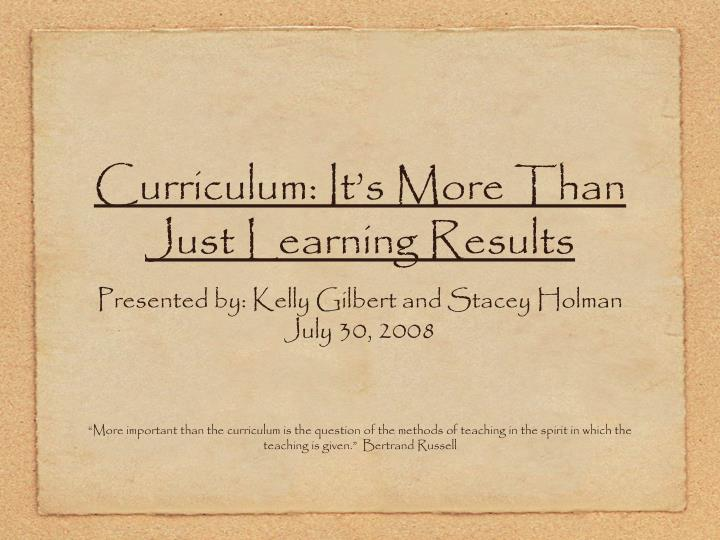 Curriculum it s more than just learning results