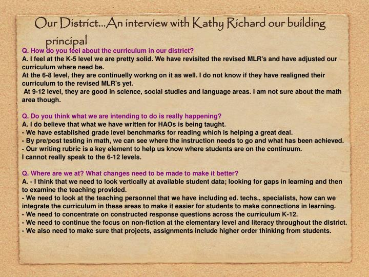 Our District...An interview with Kathy Richard our building principal