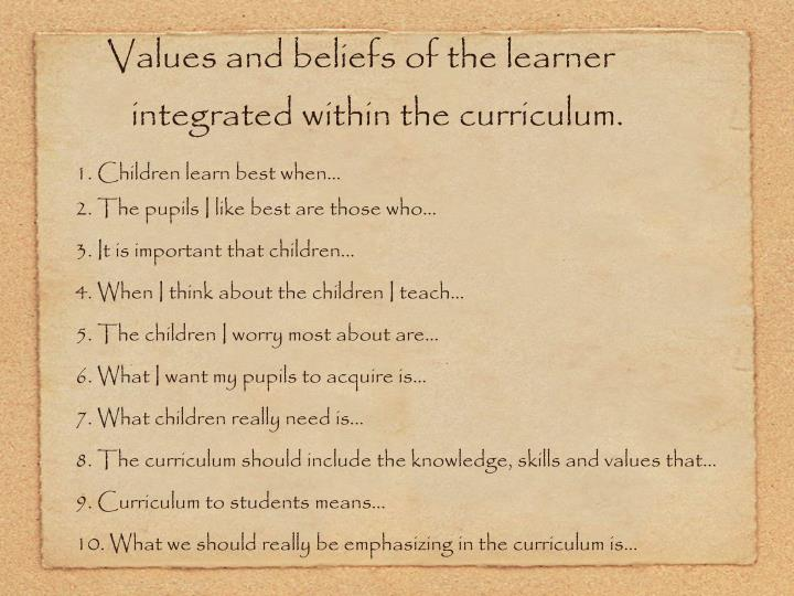 Values and beliefs of the learner