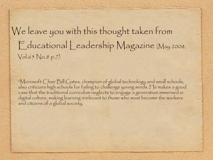 We leave you with this thought taken from Educational Leadership Magazine