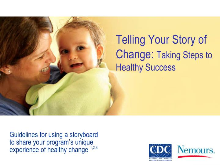 Telling your story of change taking steps to healthy success