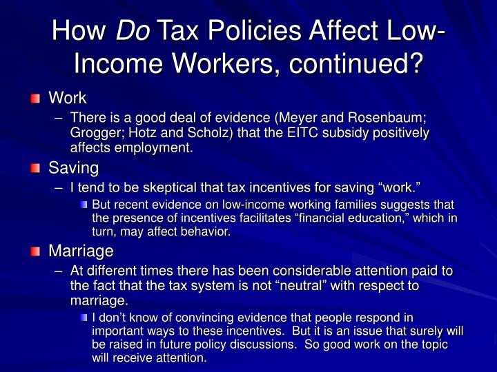 how tax policy and incentives affect The framework for assessing tax incentives:  school of public policy, university of  be a costless fiscal tool because they do not seem to affect the current.