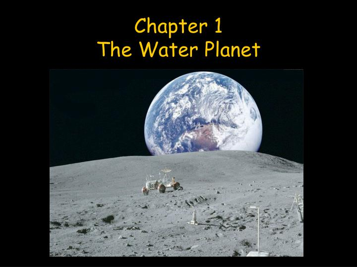 Chapter 1 the water planet