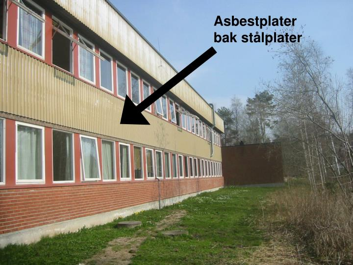 Asbestplater bak stålplater
