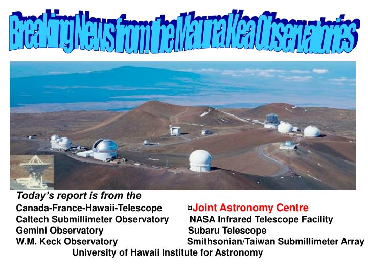 Breaking News from the Mauna Kea Observatories
