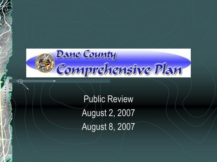 public review august 2 2007 august 8 2007 n.