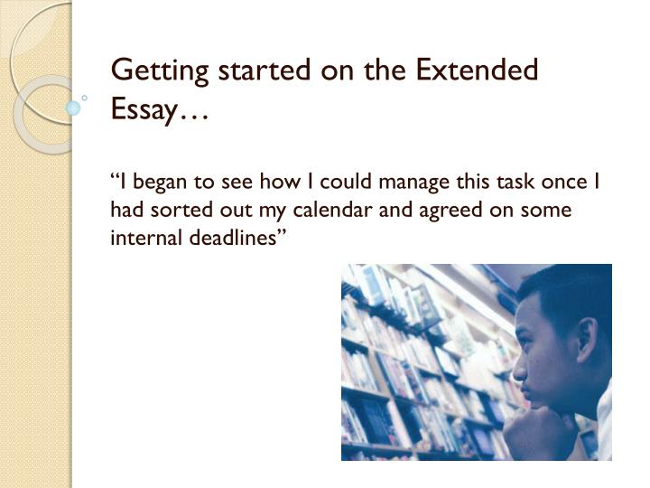 when is the deadline for the extended essay of ib The extended essay (ee) is a requirement of the ib diploma programme (ie students who do not have an extended essay submitted to ibo will not receive an ib diploma, regardless of their performance in other.