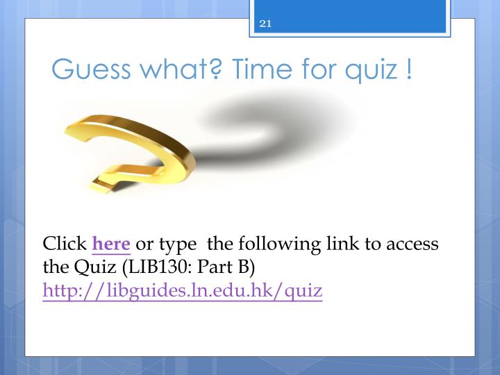 Guess what? Time for quiz !