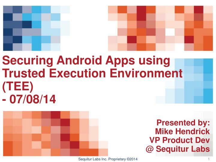 securing android apps using trusted execution environment tee 07 08 14 n.