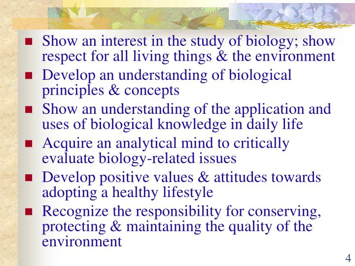 Show an interest in the study of biology; show respect for all living things & the environment