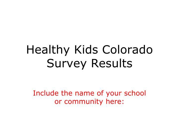 Healthy Kids Colorado Survey Results