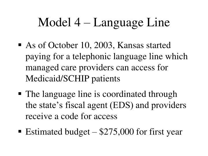 Model 4 – Language Line