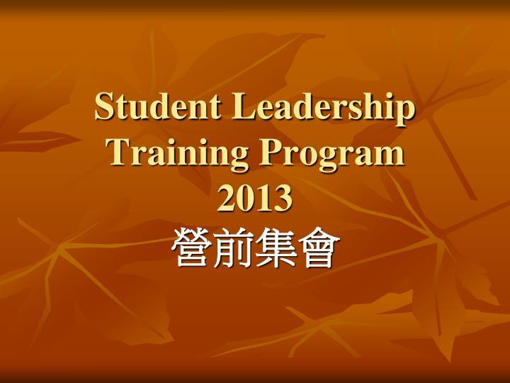 Student leadership training program 2013